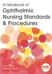 A Handbook of Ophthalmic Standards & Procedures ebook by Lynn Ring,Miriam Okoro