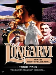 Longarm 346 - Longarm and the Ghost of Black Mesa ebook by Tabor Evans