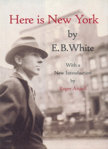 Here is New York ebook by E.B. White