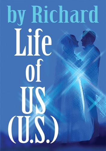 Life of US (U.S.) ebook by by Richard