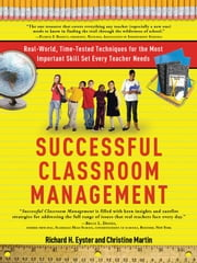 Successful Classroom Management - Real-World, Time-Tested Techniques for the Most Important Skill Set Every Teacher Needs ebook by Christine Martin,Richard Eyster