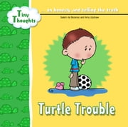 Turtle Trouble - Learning Honesty ebook by Salem de Bezenac,Amy Upshaw