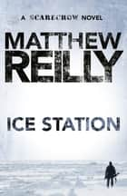 Ice Station: A Scarecrow Novel 1 ebook by