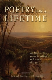 Poetry for a Lifetime - All-Time Favorite Poems to Delight and Inspire All Ages ebook by Samuel Norfleet Etheredge