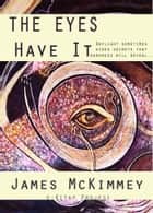The Eyes Have It ebook by James Mckimmey, Paul Orban, Murat Ukray