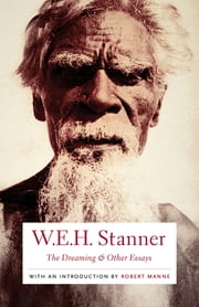 The Dreaming and Other Essays ebook by W. E. H. Stanner