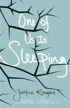 One of Us Is Sleeping eBook by Josefine Klougart, Martin Aitken