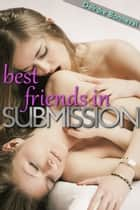 Best Friends in Submission ebook by Deirdre Bonneval