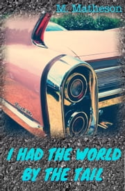 I Had The World By The Tail ebook by M. Matheson