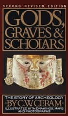 Gods, Graves & Scholars ebook by C.W. Ceram