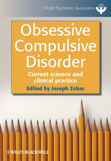 Obsessive Compulsive Disorder - Current Science and Clinical Practice ebook by