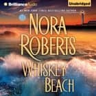 Whiskey Beach audiobook by Nora Roberts