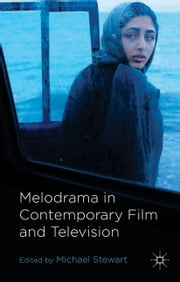 Melodrama in Contemporary Film and Television ebook by M. Stewart