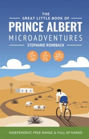 The Great Little Book of Prince Albert Microadventures ebook by Stephanie Rohrbach