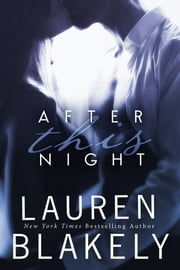 After This Night - (Julia and Clay, Book 2) ebook by Lauren Blakely