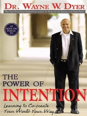 The Power Of Intention ebook by Wayne Dyer