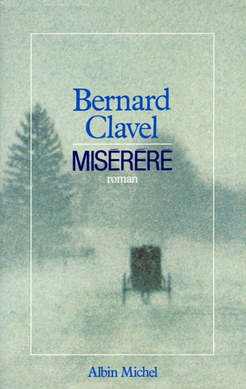 Miserere - Le Royaume du Nord - tome 3 ebook by Bernard Clavel