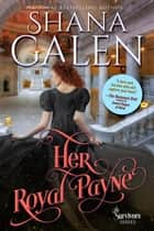 Her Royal Payne - The Survivors ebook by Shana Galen