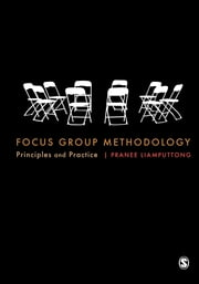 Focus Group Methodology - Principle and Practice ebook by Pranee Liamputtong