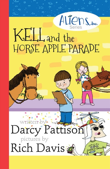 Kell and the Horse Apple Parade ebook by Darcy Pattison