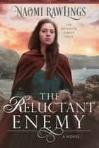 The Reluctant Enemy - Historical Christian Romance ebook by