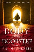 The Body on the Doorstep - A dark and compelling historical murder mystery ekitaplar by AJ MacKenzie