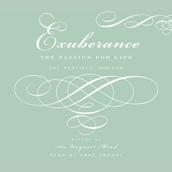 Exuberance - The Passion For Life audiobook by Kay Redfield Jamison