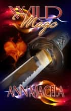 Wild Magic ebook by Ann Macela