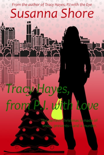 Tracy Hayes, from P.I. with Love (P.I. Tracy Hayes 5) ebook by Susanna Shore