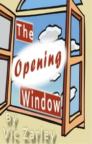 The Opening Window ebook by Vic Zarley