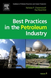Handbook of Pollution Prevention and Cleaner Production - Best Practices in The Petroleum Industry ebook by Nicholas P Cheremisinoff,Paul E. Rosenfeld