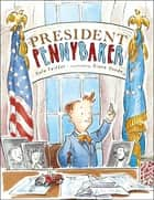 President Pennybaker - With Audio Recording ebook by Kate Feiffer, Diane Goode