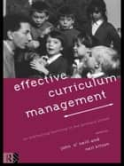 Effective Curriculum Management - Co-ordinating Learning in the Primary School ebook by Neil Kitson, John O'Neill