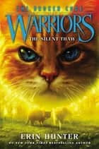 Warriors: The Broken Code #2: The Silent Thaw ebook by Erin Hunter