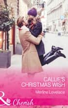 Callie's Christmas Wish (Mills & Boon Cherish) (Three Coins in the Fountain, Book 3) ebook by Merline Lovelace