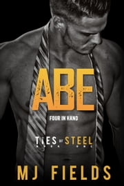Abe: Four in Hand ebook by MJ Fields