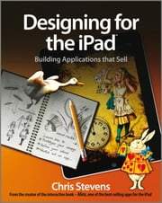 Designing for the iPad - Building Applications that Sell ebook by Chris Stevens