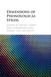 Dimensions of Phonological Stress ebook by Jeffrey Heinz,Rob Goedemans,Harry van der Hulst
