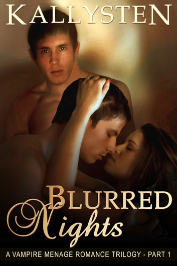 Blurred Nights ebook by Kallysten
