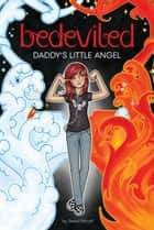 Daddy's Little Angel ebook by Shani Petroff, J. David McKenney