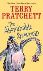 The Abominable Snowman - A Short Story from Dragons at Crumbling Castle ebook by Terry Pratchett, Mark Beech