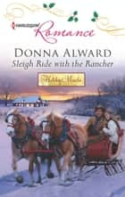 Sleigh Ride with the Rancher ebook by Donna Alward