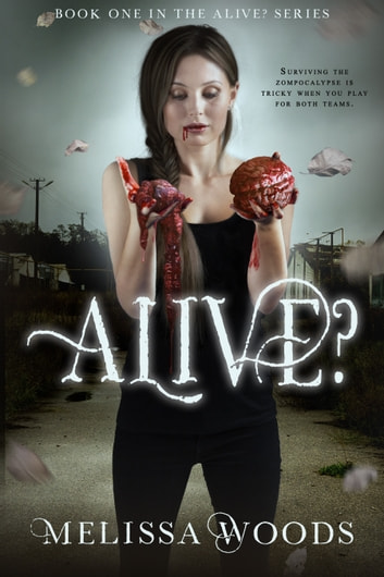 Alive? ebook by Melissa Woods