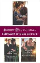 Harlequin Historical February 2019 - Box Set 2 of 2 - An Anthology ebook by Liz Tyner, Jenni Fletcher, Meriel Fuller