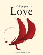 Calligraphies of Love ebook by Hassan Massoudy