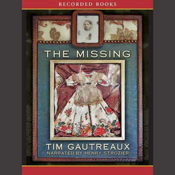 The Missing audiobook by Tim Gautreaux