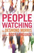 Peoplewatching ebook by Desmond Morris