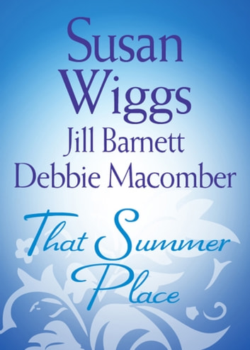 That Summer Place: Island Time / Old Things / Private Paradise (Mills & Boon M&B) ebook by Susan Wiggs,Jill Barnett,Debbie Macomber