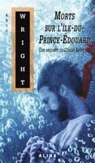 Morts sur l'Île-du-Prince-Édouard ebook by Eric Wright