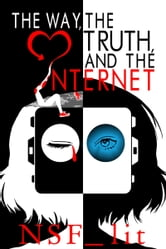 The Way, the Truth, and the Internet ebook by NSF_lit